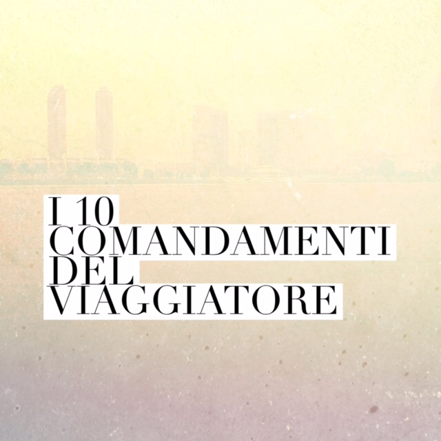 I 10 comandamenti del viaggiatore indipendente
