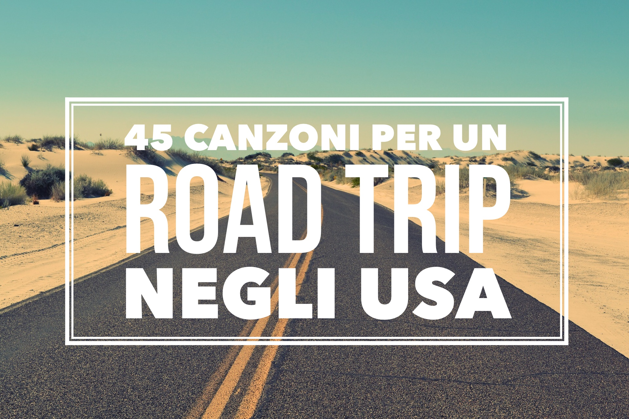 45 canzoni per un viaggio on the road negli USA 4