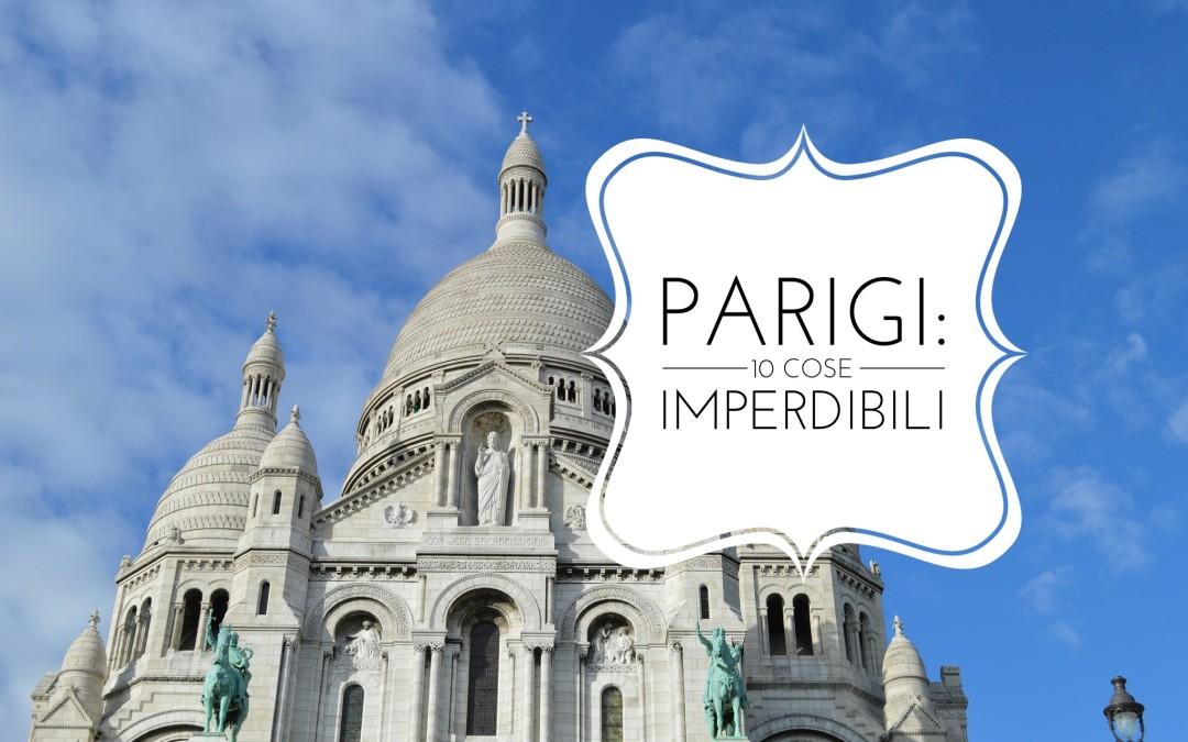Prima volta a Parigi: 10 cose imperdibili