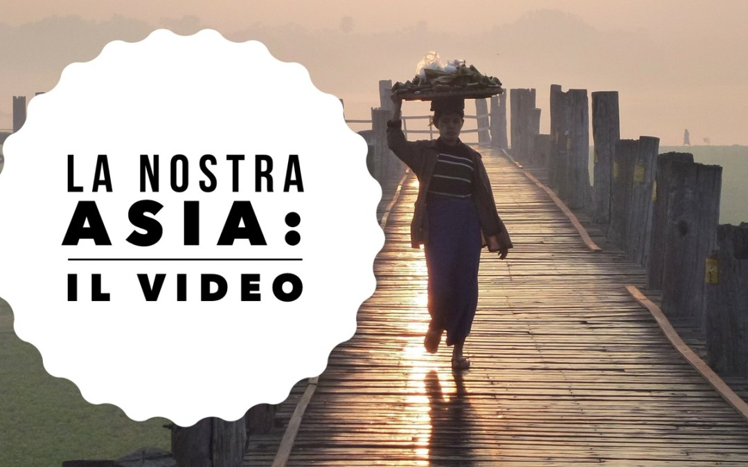 La nostra Asia raccontata in un video
