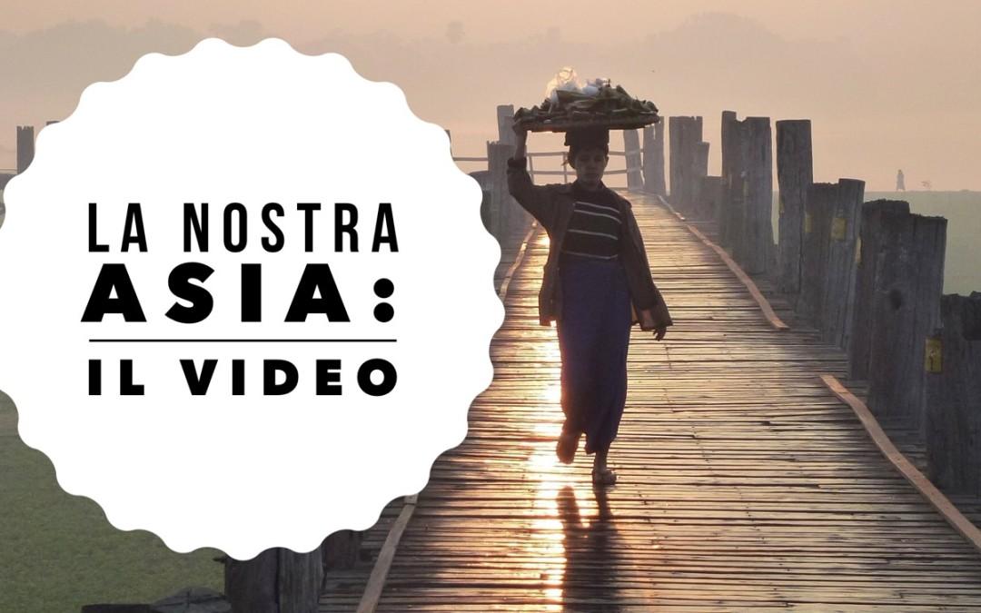 La nostra Asia raccontata in un video