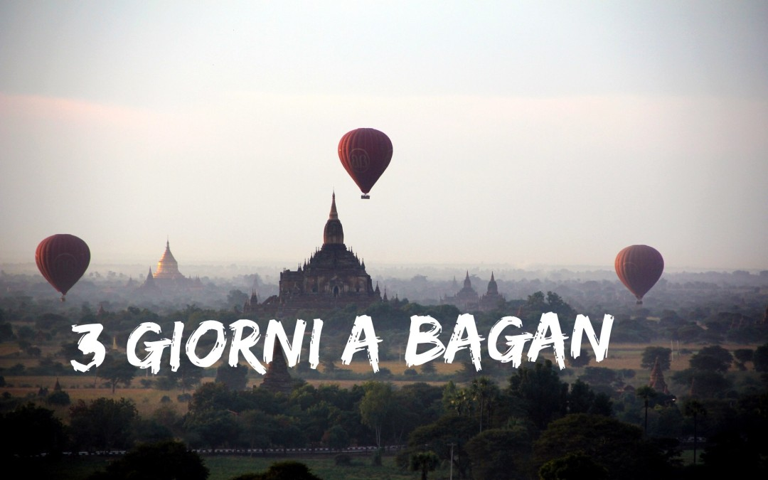 Di albe, salite e tre giorni a Bagan