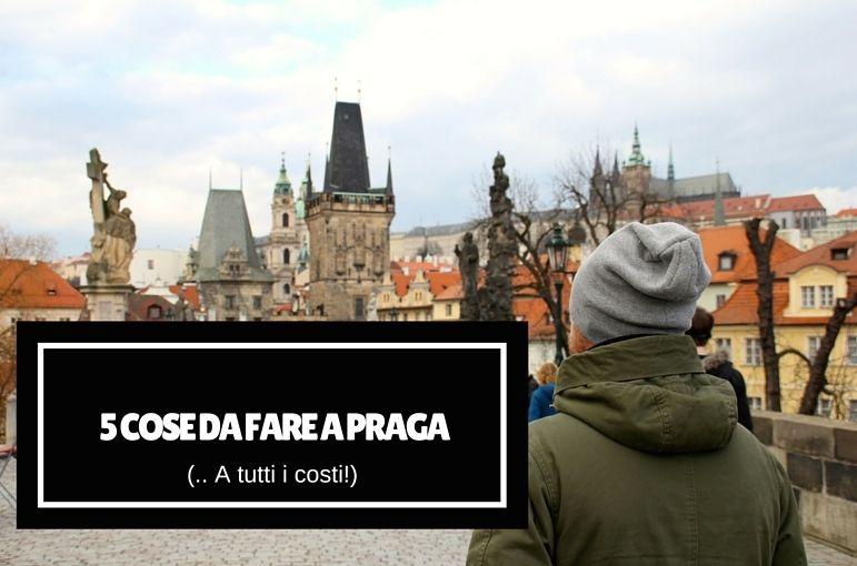 Praga: 5 cose da fare a tutti i costi