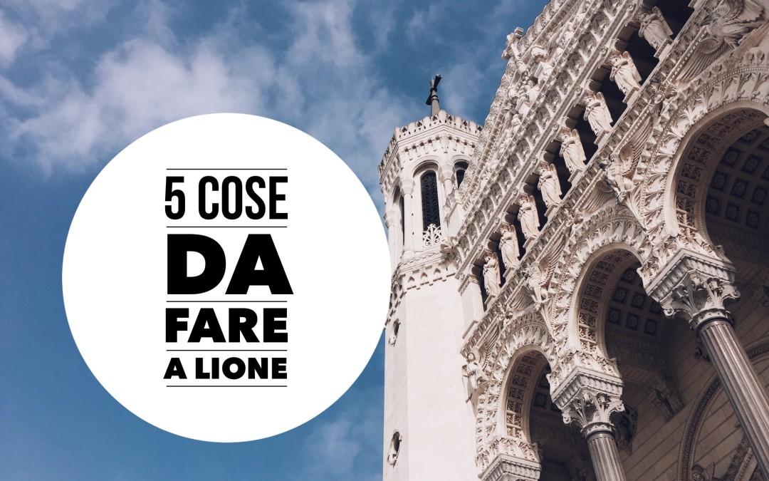 5 cose da fare a Lione (che ti faranno innamorare!)