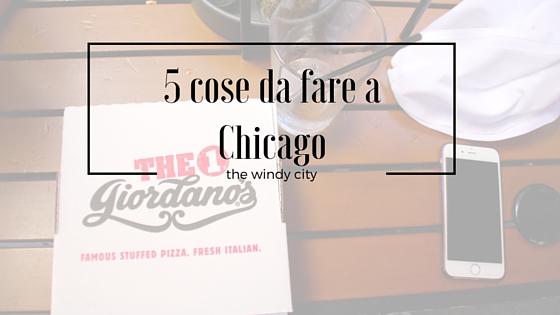 5 cose da fare a Chicago