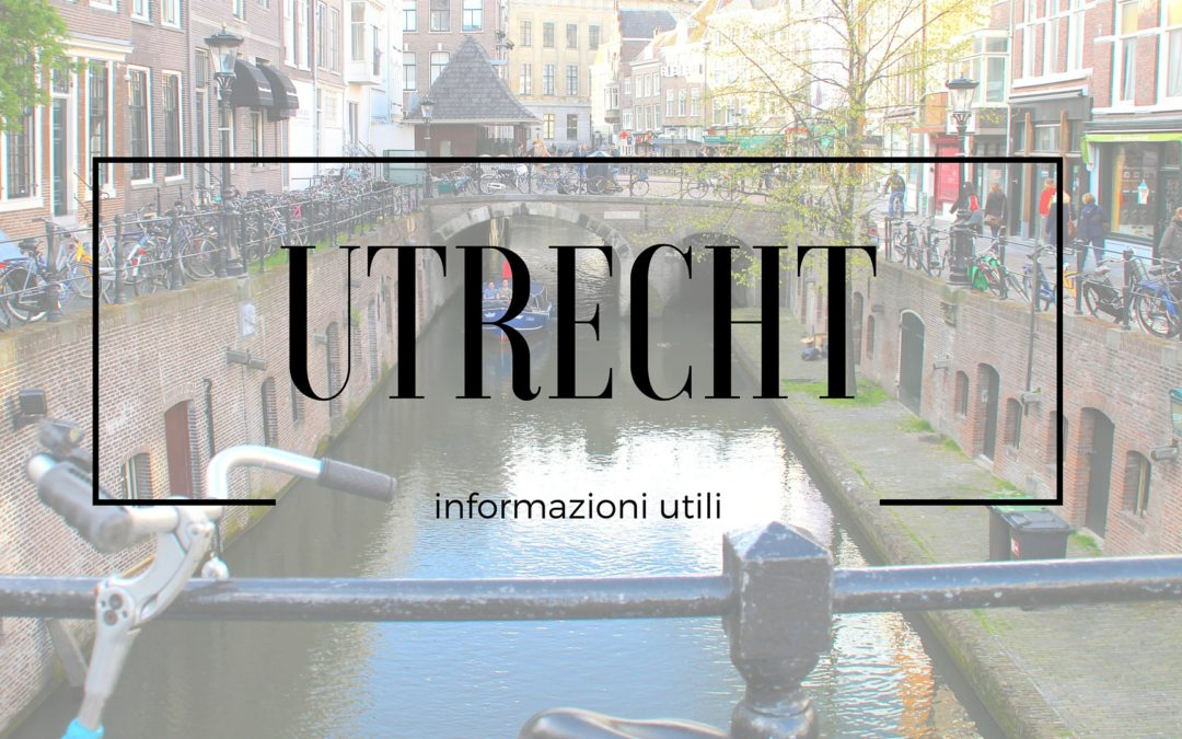 Cosa vedere a Utrecht: un gioiellino olandese